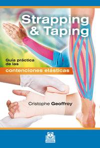 STRAPPING & TAPING - GUIA PRACTICA DE LAS CONTENCIONES ELASTICAS
