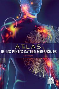 Atlas De Los Puntos Gatillo Miofasciales - Eric Hebgen