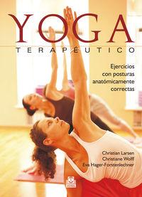 YOGA TERAPEUTICO - EJERCICIOS CON POSTURAS ANATOMICAMENTE CORRECTAS (ED COLOR)