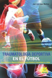 traumatologia deportiva en el futbol - Juan Jose Lopez Martinez