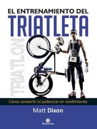Entrenamiento De Triatleta, El - Como Convertir El Potencial En Rendimiento - Matt Dixon