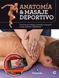 Anatomia & Masaje Deportivo - Tecnicas De Masaje Y De Lectura Corporal En Las Cadenas Miofasciales - Josep Marmol / A. Jacomet Carrasco / Guillermo Seijas