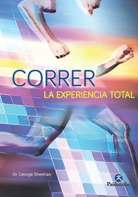 Correr La Experiencia Total - George Sheehan