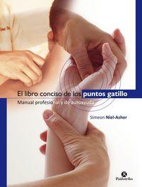 LIBRO CONCISO DE LOS PUNTOS GATILLO, EL - MANUAL PROFESIONAL Y DE AUTOAYUDA