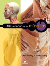 Atlas Conciso De Los Musculos (color) - Chris Jarmey / John Sharkey