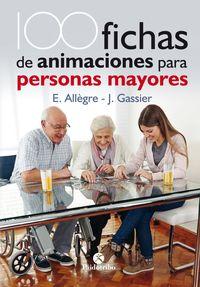 100 Fichas De Animaciones Para Personas Mayores - Evelyne Allegre / Jacqueline Gassier