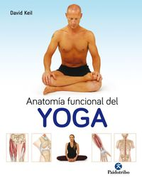 Anatomia Funcional Del Yoga - David Keil