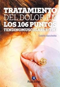 Tratamiento Del Dolor En Los 106 Puntos Tendinomusculares - Colette Bacchetta