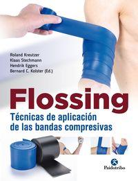 flossing - tecnicas de aplicacion de las bandas compresivas - Roland Kreutzer / Klass Stechmann / [ET AL. ]