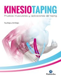 Kinesiotaping. Pruebas Musculares Y Aplicaciones De Taping - Thuy Bridges / Clint Bridges