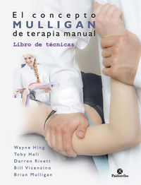 Concepto Mulligan De Terapia Manual, El - Libro De Tecnicas - Wayne Hing / Toby Hall / [ET AL. ]