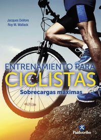 entrenamiento para ciclistas - sobrecargas maximas - Jacques Devore / Roy M. Wallack