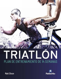 Triatlon - Plan De Entrenamiento De 14 Semanas - Matt Dixon