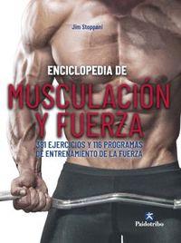 ENCICLOPEDIA DE MUSCULACION Y FUERZA - 381 EJERCICIOS Y 116 PROGRAMAS DE ENTRENAMIENTO DE LA FUERZA