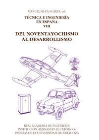TECNICA E INGENIERIA EN ESPAÑA VIII - DEL NOVENTAYOCHISMO AL DESARROLLISMO