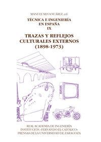 TECNICA E INGENIERIA ENESPAÑA IX - TRAZAS Y REFLEJOS CULTURALES EXTERNOS (1898-1973)