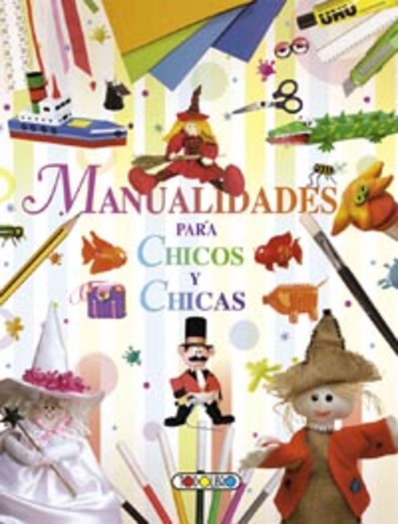 Manualidades Para Chicos / Chicas - Aa. Vv.