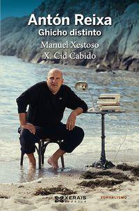 Anton Reixa - Ghicho Distinto - Manuel  Xestoso  /  Xose  Cid