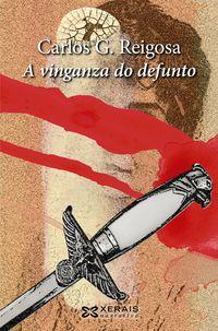 A Vinganza Do Defunto - Carlos G. Reigosa