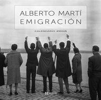 CALENDARIO 2016 - EMIGRACION DE ALBERTO MARTI