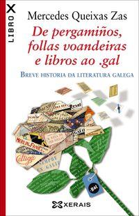 De Pergamiños, Follas Voandeiras E Libros Ao . Gal - Breve Historia Da Literatura Galega - Mercedes Queixas Zas