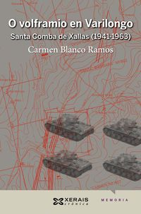 O Volframio En Varilongo - Santa Comba De Xallas (1941-1963) - Carmen Blanco Ramos