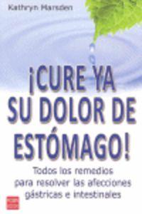 ¡CURE YA SU DOLOR DE ESTOMAGO!