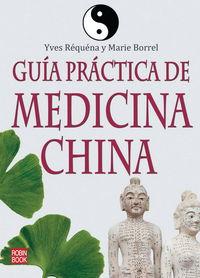 Guia Practica De Medicina China - Robert Requena / Marie Borrel