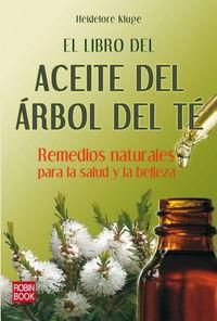 El libro del aceite del arbol del te - Heidelore Kluge