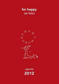 Agenda 2012 - Be Happy (ser Feliz) - Aa. Vv.