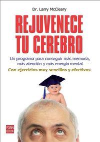 Rejuvenece Tu Cerebro - Larry Mccleary