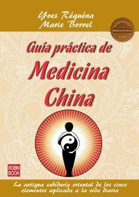 Guia Practica De Medicina China - La Antigua Sabiduria Oriental De Los Cinco Elementos Aplicada A La Vida Diaria - Yves Requena / Marie Borrel