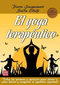 El  yoga terapeutico (masters)   -  Todas Las Posturas Y Ejercicios Para Aliviar Y Curar Dolores Y Recuperar El Equilibrio Espiritual - Pierre Jacquemart