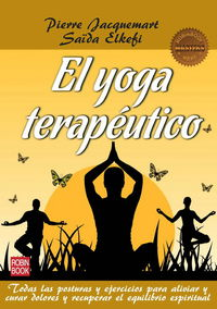 Yoga Terapeutico, El (masters) - Todas Las Posturas Y Ejercicios Para Aliviar Y Curar Dolores Y Recuperar El Equilibrio Espiritual - Pierre Jacquemart