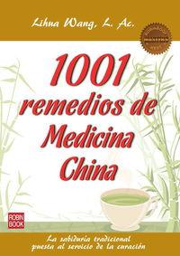 1001 Remedios De Medicina China - La Sabiduria Tradicional Puesta Al Servicio De La Curacion - Lihua Wang