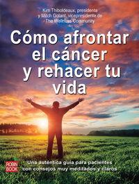 COMO AFRONTAR EL CANCER Y REHACER TU VIDA
