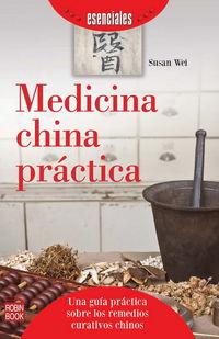 Medicina China Practica - Una Guia Practica Sobre Los Remedios Curativos Chinos - Susan Wei