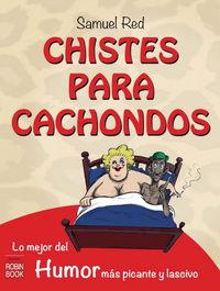 Chistes Para Cachondos - Lo Mejor Del Humor Mas Picante Y Lascivo - Samuel Red