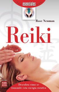 Reiki - Descubra Como Se Transmite Esta Energia Curativa - Rose Neuman