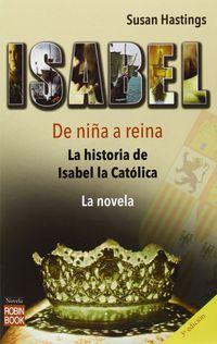 Isabel - De Niña A Reina - La Historia De Isabel La Catolica (3ª Ed. ) - Susan Hastings