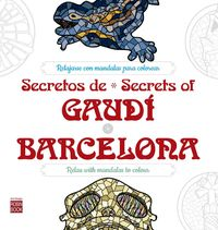 SECRETOS DE GAUDI BARCELONA = SECRETS OF GAUDI BARCELONA