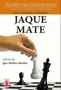 JAQUE MATE, AJEDREZ PARA PRINCIPIANTES