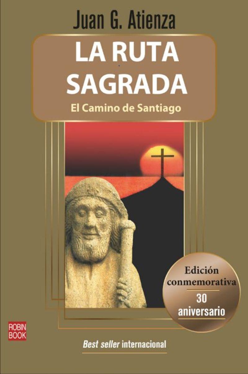 LA RUTA SAGRADA - EL CAMINO DE SANTIAGO (ED. CONMEMORATIVA 30 ANIVERSARIO)