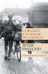 La belleza y el dolor de la batalla - Peter Englund