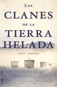 Los clanes de la tierra helada - Jeff Janoda