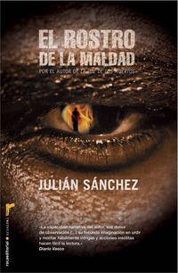 El rostro de la maldad - Julian Sanchez