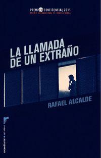 La  llamada de un extraño (2012 premio l'h internat. novela negra) - Rafael Alcalde