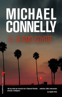 El ultimo coyote - Michael Connelly