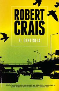 El centinela - Robert Crais