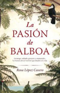 La Pasión De Balboa - Rosa López Casero